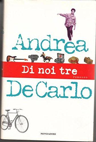 DI NOI TRE,A. DE CARLO