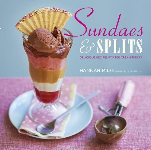 sundaes-splits-delicious-recipes-for-ice-cream-treats-by-miles-hannah-2010-hardcover