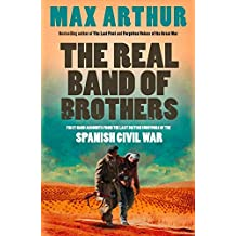 The Real Band of Brothers: First-hand Accounts from the Last British Survivors of the Spanish Civil War