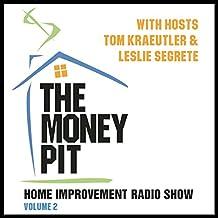The Money Pit, Vol. 2: With Hosts Tom Kraeutler & Leslie Segrete