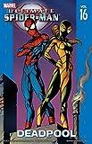 Ultimate Spider-Man Vol. 16: Deadpool (Ultimate Spider-Man (Graphic Novels))