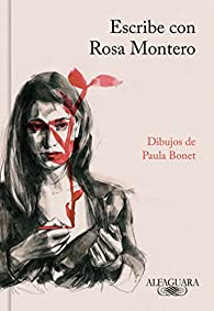 Escribe con Rosa Montero par  Rosa Montero