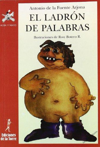 El ladrón de palabras (Alba y mayo, teatro) por Antonio de la Fuente Arjona