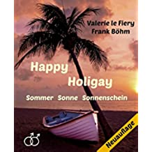 Happy Holigay: Sommer Sonne Sonnenschein (German Edition)