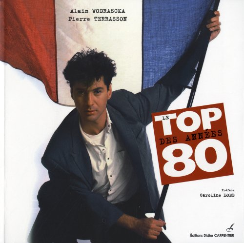Le top des années 80 par Alain Wodrascka