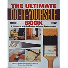 Amazon david legge books the ultimate do it yourself book a complete practical guide to home improvement solutioingenieria Gallery