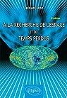 À la recherche de l'espace et du temps perdus - 2e édition par Leon