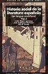 Historia social de la literatura española : 1; 2 par Carlos Blanco Aguinaga