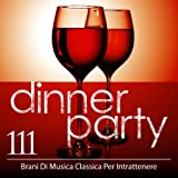 Dinner Party: 111 Brani Di Musica Classica Per Intrattenere (Italian)