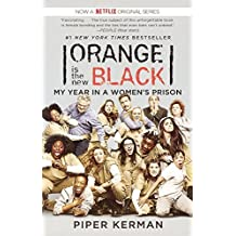 Orange Is The New Black: My Year In A Women's Prison (Turtleback School & Library Binding Edition) by Piper Kerman (2013-08-06)