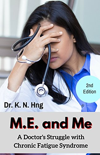 M.E. and Me: A Doctor's Struggle with Chronic Fatigue Syndrome por Dr KN Hng