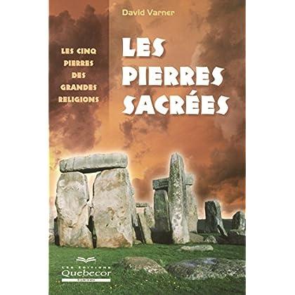 LES PIERRES SACREES - LES CINQ PIERRES DES GRANDES RELIGIONS