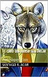 El lobo que quiso ser oveja: Autosuperacion (Spanish Edition)