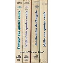 Noëlle aux quatre vents (complet en 4 tomes : 1/Noëlle aux quatre vents 2/Les chemins de Hongrie 3/L'enfant des quatre vents 4/L'amour aux quatre vents
