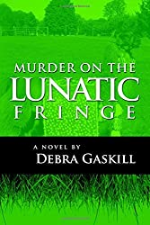 Murder on the Lunatic Fringe: Volume 4 (Jubilant Falls Series) by Debra K. Gaskill (2014-03-16)