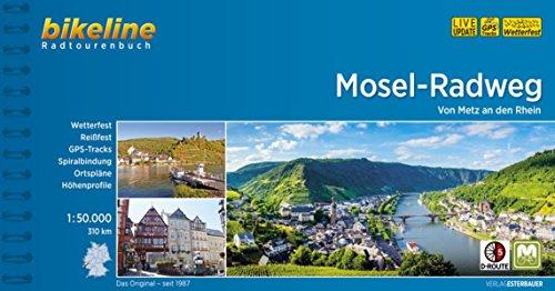 Mosel-Radweg: Von Metz an den Rhein. 1:50.000, 307 km. GPS-Tracks-Download, wetterfest/reißfest (Bikeline Radtourenbücher) (Radweg)