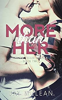 More Than Her (More Than Series, Book 2) (English Edition) di [McLean, Jay]