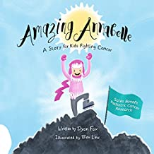 Amazing Annabelle: A Story for Kids Fighting Cancer (English Edition)