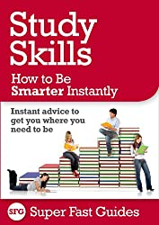 Study Skills: How to Be Smarter, Instantly (English Edition)