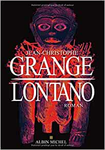 Lontano jean christophe grang livres - Nouveau livre jean christophe grange ...