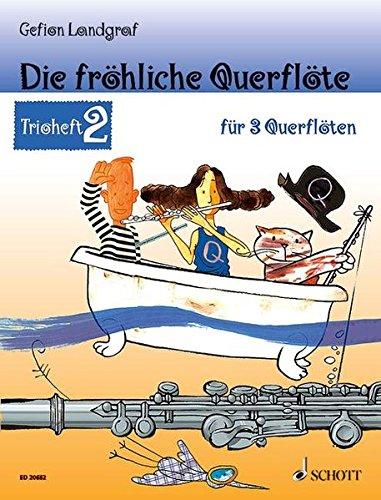 Die fröhliche Querflöte: Trioheft 2. 3 Flöten. Spielbuch.