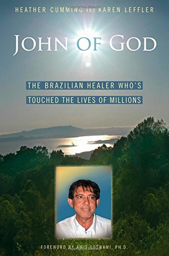 John of God: The Brazilian Healer Who's Touched the Lives of Millions by Heather Cumming (2007-05-01)