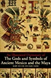 Gods and Symbols of Ancient Mexico and the Maya