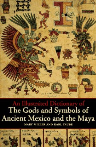 An Illustrated Dictionary of the Gods and Symbols of Ancient Mexico and the Maya por Mary Miller