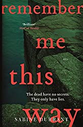 Remember Me This Way: A dark, twisty and suspenseful thriller from the author of Lie With Me