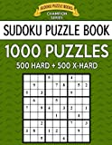 Sudoku Puzzle Book, 1,000 Puzzles, 500 HARD and 500 EXTRA HARD: Improve Your Game With This Two Level BARGAIN SIZE Book: Volume 38 (Sudoku Puzzle Books Champion Series)