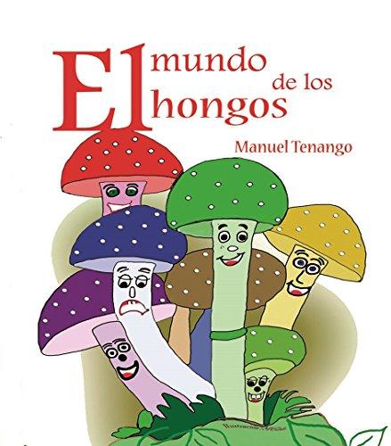 El mundo de los hongos por Manuel Tenango