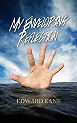 My Enveloping Reflection (English Edition)