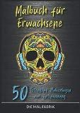 Malbuch für Erwachsene: 50 Totenkopf Malvorlagen zur Entspannung - DIE MAL FABRIK