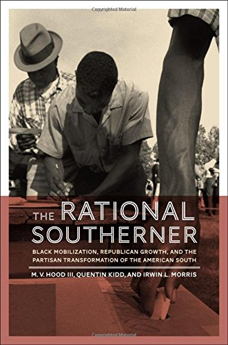The Rational Southerner: Black Mobilization, Republican Growth, and the Partisan Transformation of the American South
