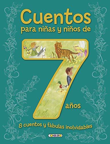 Cuentos para niños y niñas de7 años (Cuentos para 7 años)