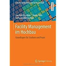 Facility Management im Hochbau: Grundlagen für Studium und Praxis (Leitfaden des Baubetriebs und der Bauwirtschaft)