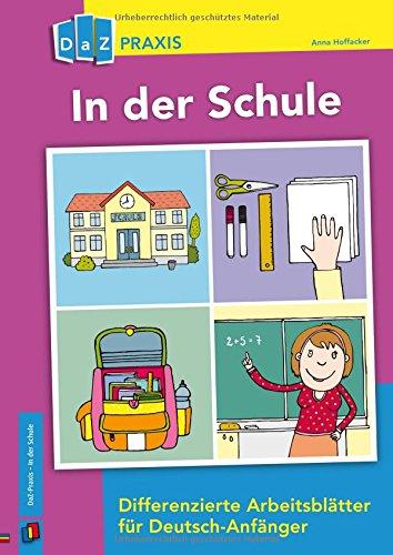 Differenzierte Arbeitsblätter für Deutsch-Anfänger (DaZ Praxis)