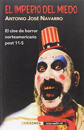 El Imperio Del Miedo (Intempestivas) por Antonio José Navarro