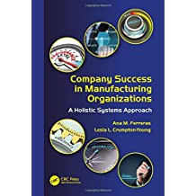 Company Success in Manufacturing Organizations: A Holistic Systems Approach (Industrial Innovation)