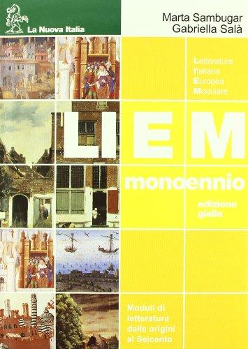 Liem mono. Letteratura italiana europea modulare. Scritture. Per le Scuole superiori