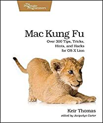 [(Mac Kung Fu : Over 300 Tips, Tricks, Hints, and Hacks for OS X Lion)] [By (author) Keir Thomas] published on (December, 2011)