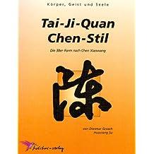Tai-Ji-Quan Chen-Stil: Die 38er Form nach Chen, Xiaowang