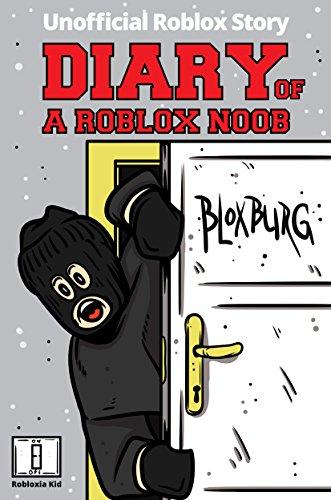 Diary of a Roblox Noob: Roblox Bloxburg (Unofficial New Roblox Noob Diaries) (English Edition) por Robloxia Kid