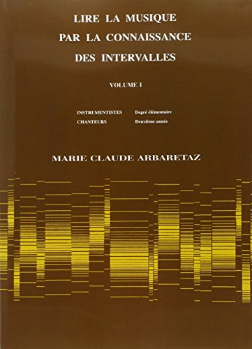 Arbaretaz : Lire la musique par la connaissance des intervalles volume 1- par Marie-Claude Arbaretaz