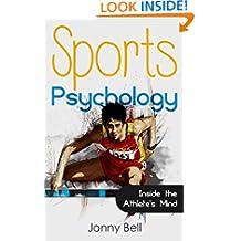 Sports Psychology: Inside the Athlete's Mind - Peak Performance: High Performance - Sports Psychology for Athletes and Coaches (Sports Psychology Books)