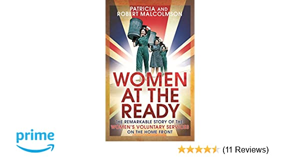 Women at the Ready: The Remarkable Story of the Womens Voluntary Services on the Home Front