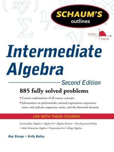Schaum's Outline of Intermediate Algebra, Second Edition (Schaum's Outlines) 2nd by Steege, Ray, Bailey, Kerry (2010) Paperback