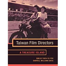 Taiwan Film Directors: A Treasure Island (Film and Culture Series)