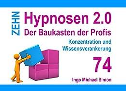 Zehn Hypnosen 2.0: Band 74 - Konzentration und Wissensverankerung