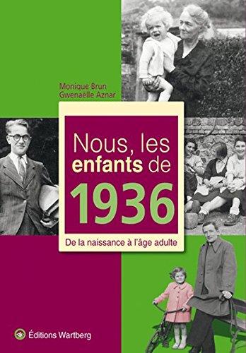 Nous, les enfants de 1936 : De la naissa...